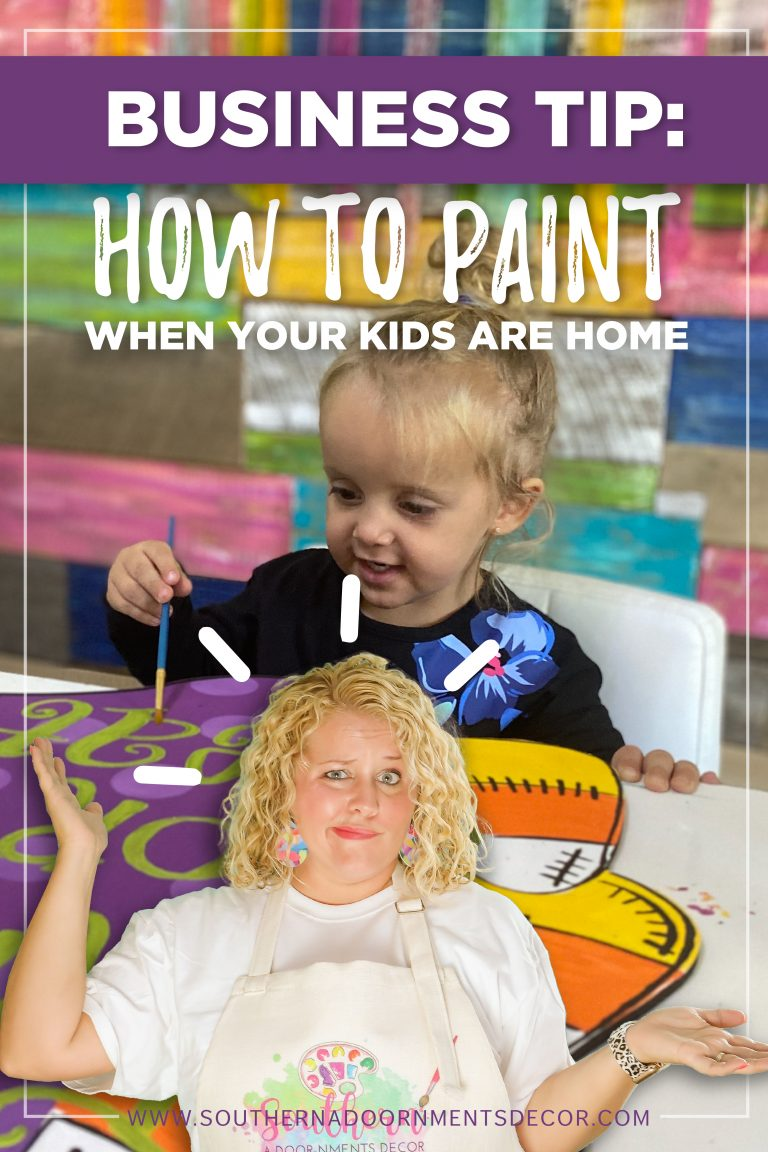 How to Paint When Your Kids are Home - Creative Business Tips for Moms by Southern A-DOOR-nments